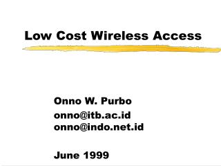Low Cost Wireless Access