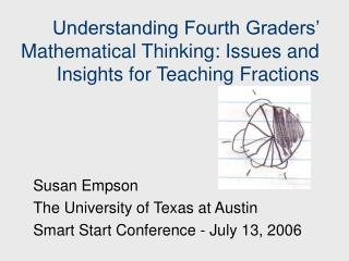 Understanding Fourth Graders' Mathematical Thinking: Issues and Insights for Teaching Fractions