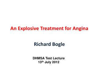 An Explosive Treatment for Angina