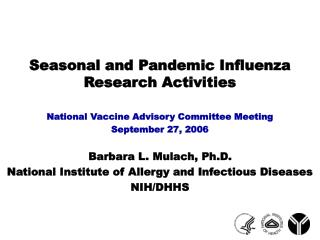 Seasonal and Pandemic Influenza Research Activities National Vaccine Advisory Committee Meeting