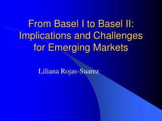From Basel I to Basel II:  Implications and Challenges for Emerging Markets