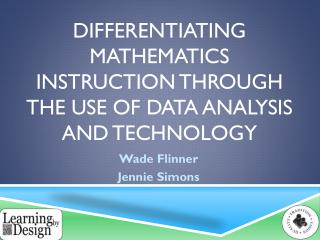 Differentiating Mathematics Instruction Through the use of Data Analysis and Technology