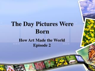 The Day Pictures Were Born