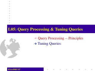 L05: Query Processing & Tuning Queries