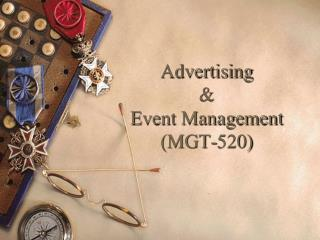 Advertising &  Event Management (MGT-520)