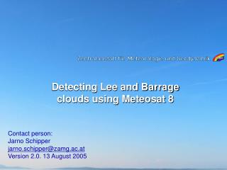 Detecting Lee and Barrage clouds using Meteosat 8