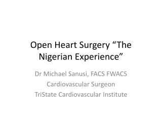 "Open Heart Surgery ""The Nigerian Experience"""