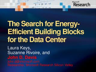 The Search for Energy-Efficient Building Blocks for the Data Center