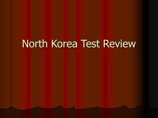 North Korea Test Review