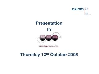 Presentation to Thursday 13 th  October 2005