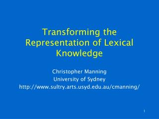 Transforming the Representation of Lexical Knowledge