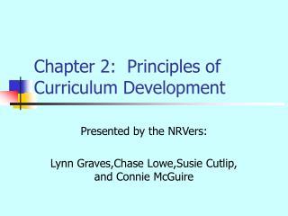 Chapter 2:  Principles of Curriculum Development