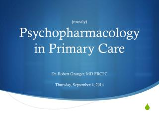 (mostly) Psychopharmacology in Primary Care