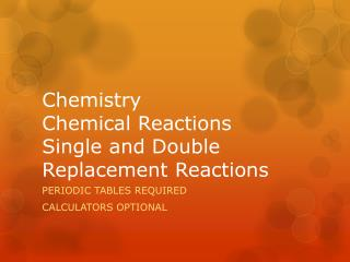 Chemistry Chemical Reactions Single and Double Replacement Reactions