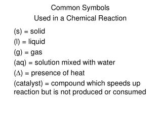 Common Symbols  Used in a Chemical Reaction