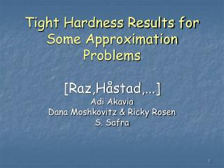 Tight Hardness Results for Some Approximation Problems [Raz,Håstad,...]