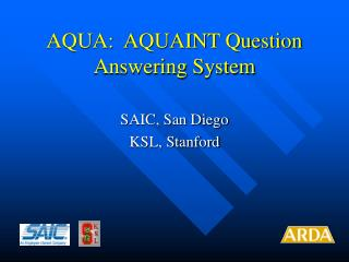 AQUA:  AQUAINT Question Answering System