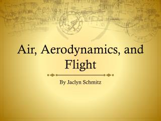 Air, Aerodynamics, and Flight