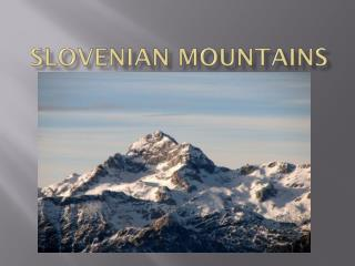 SLOVENIAN MOUNTAINS