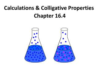Calculations & Colligative Properties