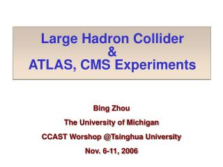Large Hadron Collider & ATLAS, CMS Experiments