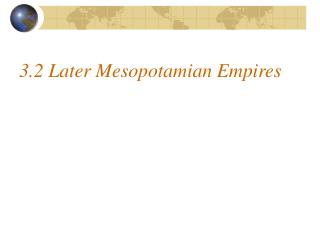 3.2 Later Mesopotamian Empires