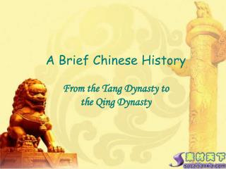 A Brief Chinese History From the Tang Dynasty to  the Qing Dynasty