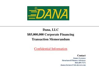 Dana, LLC $85,000,000 Corporate Financing Transaction Memorandum Confidential Information