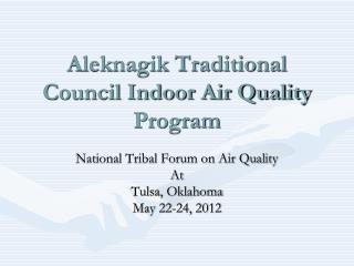 Aleknagik Traditional Council Indoor Air Quality Program