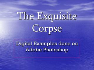 The Exquisite Corpse