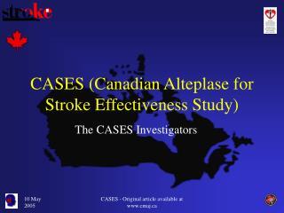 CASES (Canadian Alteplase for Stroke Effectiveness Study)