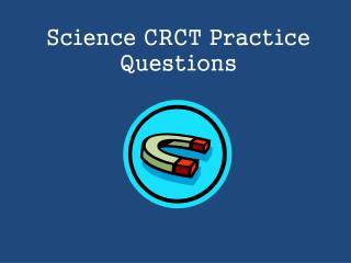 Science CRCT Practice Questions