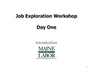 Job Exploration Workshop  Day One