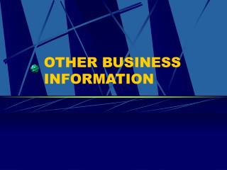 OTHER BUSINESS INFORMATION