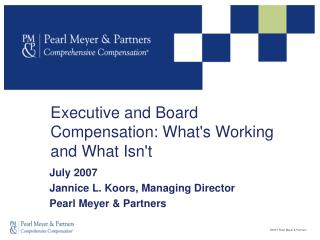 Executive and Board Compensation: What's Working and What Isn't