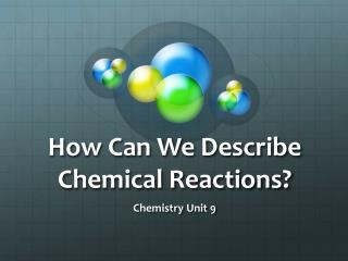 How Can We Describe Chemical Reactions?