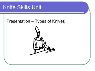 Knife Skills Unit