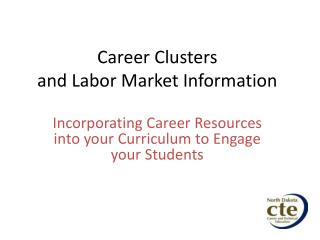Career Clusters  and Labor Market Information