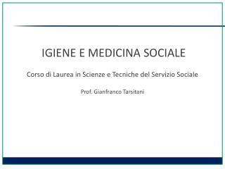 IGIENE E MEDICINA SOCIALE