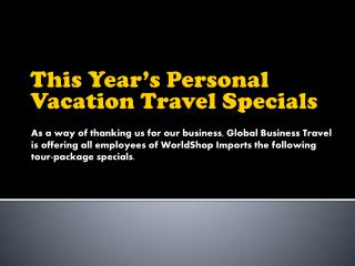 This Year's Personal Vacation Travel Specials