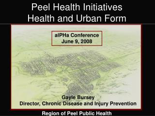 Peel Health Initiatives Health and Urban Form