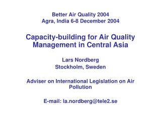 Better Air Quality 2004 Agra, India 6-8 December 2004