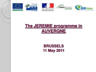 The JEREMIE programme in  AUVERGNE BRUSSELS  11 May 2011