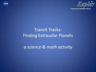 Transit Tracks: Finding Extrasolar Planets a science & math activity