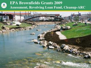 EPA Brownfields Grants 2009 Assessment, Revolving Loan Fund, Cleanup-ARC