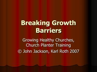 Breaking Growth Barriers