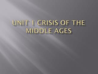 Unit 1 Crisis of the Middle Ages