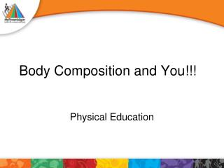 Body Composition and You!!!