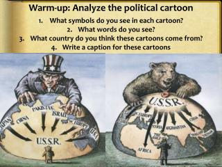 Warm-up: Analyze the political cartoon