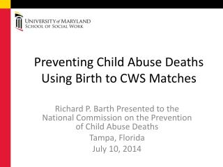 Preventing Child Abuse Deaths Using Birth to CWS Matches
